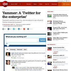 Yammer: A 'Twitter for the enterprise' | Webware : Coo