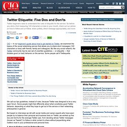 Twitter Etiquette: Five Dos and Don'ts - CIO.com - Business Technology Leadership