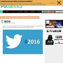Twitter : les événements à ne pas rater en 2016