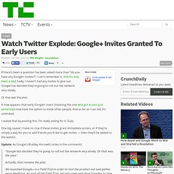 Watch Twitter Explode: Google+ Invites Granted To Early Users
