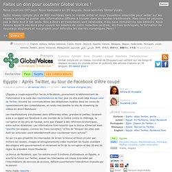 Egypte : Après Twitter, au tour de Facebook d'être coupé · Global Voices