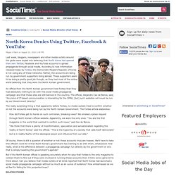 North Korea Denies Using Twitter, Facebook & YouTube