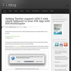 Adding Twitter support (iOS 5 with oAuth fallback) to your iOS App with RSOAuthEngine