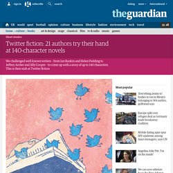 Twitter fiction: 21 authors try their hand at 140-character novels