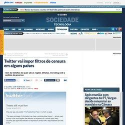 Twitter vai impor filtros de censura em alguns países