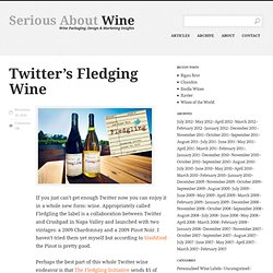 Twitter's Fledging Wine : Serious About Wine