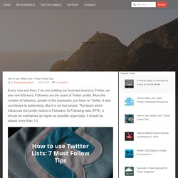 How to use Twitter Lists: 7 Must Follow Tips
