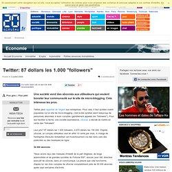 "Twitter: 87 dollars les 1.000 ""followers"""
