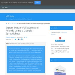 Export Twitter Followers and Friends using a Google Spreadsheet – MASHe