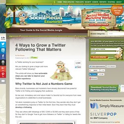 4 Ways to Grow a Twitter Following That Matters
