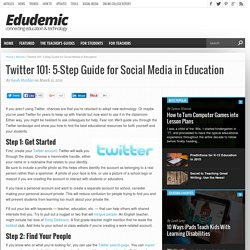 Twitter 101: 5-Step Guide for Social Media in Education