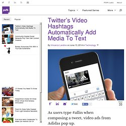 Twitter's Video Hashtags Automatically Add Media To Text