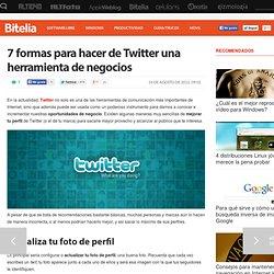 7 formas para hacer de Twitter una herramienta de negocios
