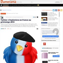 Twitter s'implantera en France au printemps 2013