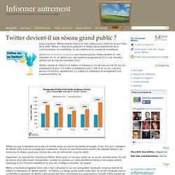 Twitter devient-il un réseau grand public ?