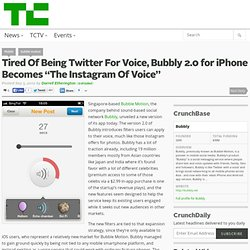 """Tired Of Being Twitter For Voice, Bubbly 2.0 for iPhone Becomes """"The Instagram Of Voice"""""""