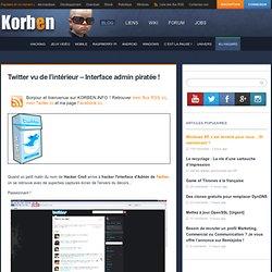 Twitter vu de l'intérieur – Interface admin piratée !