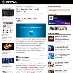 Easy Twitter Feeds with JavaScript - DEZZAIN.COM