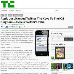 Apple Just Handed Twitter The Keys To The iOS Kingdom — Here's Twitter's Take