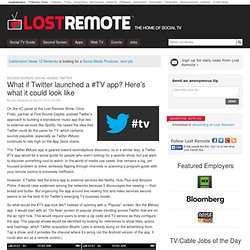 What if Twitter launched a #TV app? Here's what it could look like