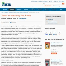 Twitter As a Learning Tool. Really. - 2009 - ASTD