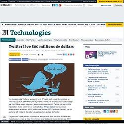 Twitter lève 800 millions de dollars