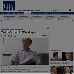 Twitter's man in Washington - The Hill
