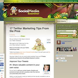 17 Twitter Marketing Tips From the Pros