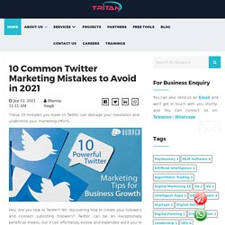 10 Common Twitter Marketing Mistakes to Avoid in 2021