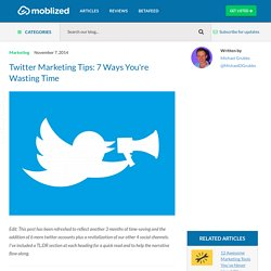 Twitter Marketing Tips: 7 Ways You're Wasting Time