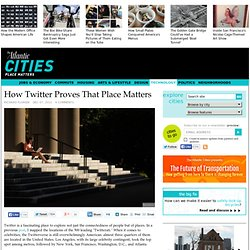 How Twitter Proves That Place Matters - Richard Florida