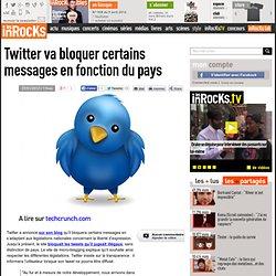 Twitter va bloquer certains messages en fonction du pays