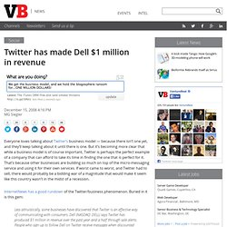 Twitter has made Dell $1 million in revenue » VentureBeat