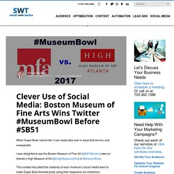 Clever Use of Social Media: Boston Museum of Fine Arts Wins Twitter #MuseumBowl Before #SB51 – Social Web Tactics