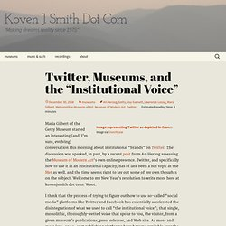 "Twitter, Museums, and the ""Institutional Voice"""