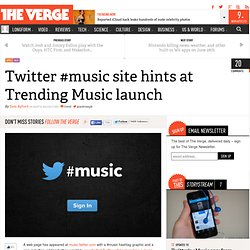 Twitter #music site hints at Trending Music launch