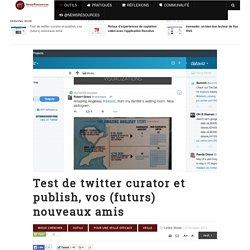 Twitter curator et publish, les nouveaux amis des journalistes [test]