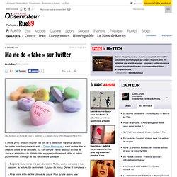 "Ma vie de ""fake"" sur Twitter"