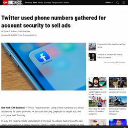 Twitter took phone numbers users gave for account security and used them to target ads