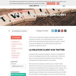 Twitter, l'outil de relation client