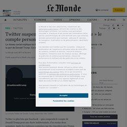 Twitter suspend «de manière permanente» le compte personnel de Donald Trump