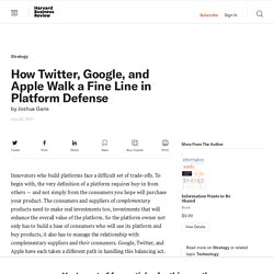 How Twitter, Google, and Apple Walk a Fine Line in Platform Defense - Joshua Gans