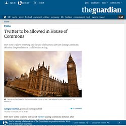 Twitter to be allowed in House of Commons | Politics