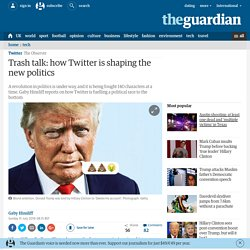 Trash talk: how Twitter is shaping the new politics