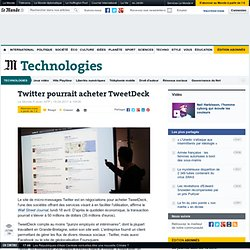 Twitter pourrait acheter TweetDeck
