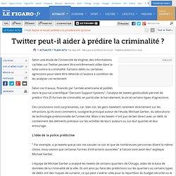 LE FIGARO 20/04/14 Twitter peut-il aider à prédire la criminalité ?