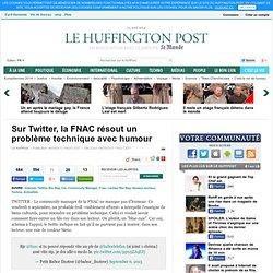 Sur Twitter, la FNAC résout un problème technique avec humour