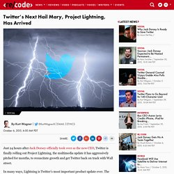 Twitter's Next Hail Mary, Project Lightning, Has Arrived