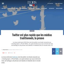Twitter est plus rapide que les médias traditionnels, la preuve