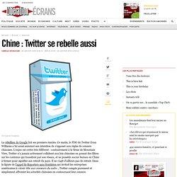 Chine : Twitter se rebelle aussi